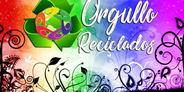 ORGULLO RECICLADOS