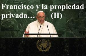 ¿Plagio? ¿Manipulación? ¿Prestidigitación?: Francisco y su peculiar concepto de propiedad privada (II)