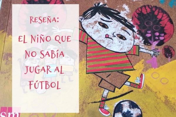portada el niño que no sabía jugar al fútbol