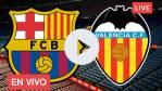 VER [EN VIVO] [AQUI] FC Barcelona vs Valencia en TV ONLINE: HORA, FECHA y COMO VER EL JUEGO POR LA LIGA 2020