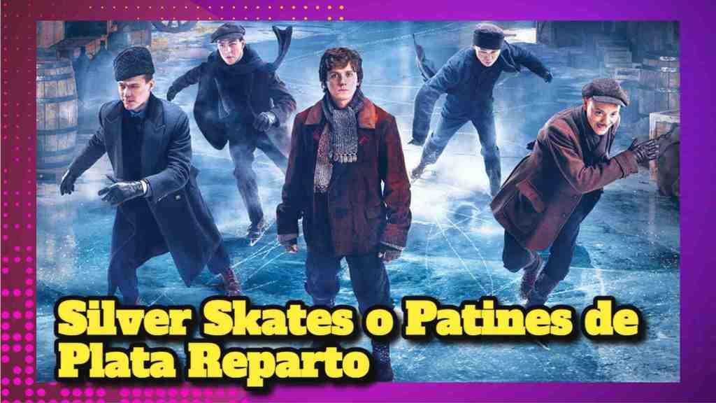 Silver Skates o Patines de Plata Reparto