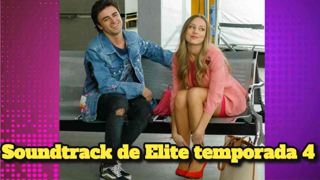 Soundtrack de Elite temporada 4