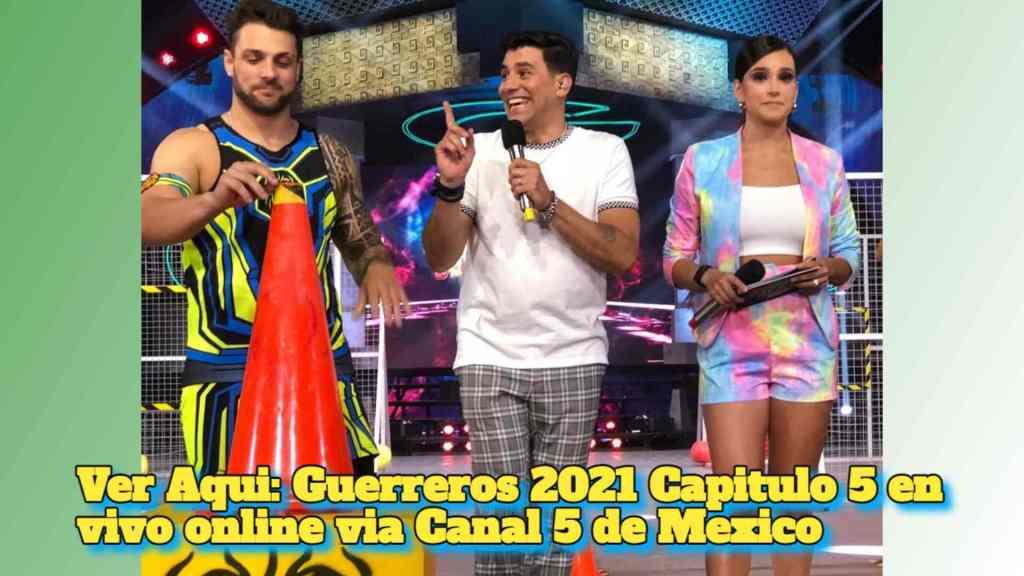 Ver Aqui: Guerreros 2021 Capitulo 5 en vivo online via Canal 5 de Mexico