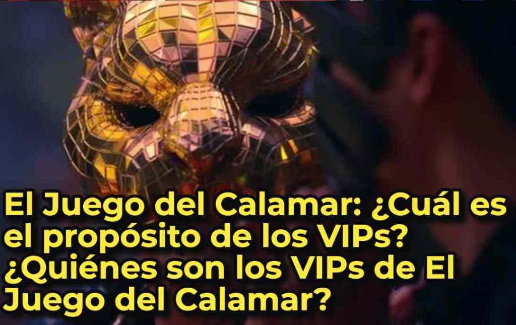 El Juego del Calamar: ¿Cuál es el propósito de los VIPs? ¿Quiénes son los VIPs de El Juego del Calamar?