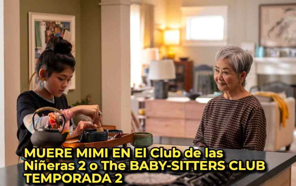MUERE MIMI EN El Club de las Niñeras 2 o The BABY-SITTERS CLUB TEMPORADA 2