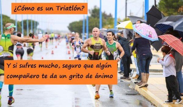 Durante la carrera de un triatlón algún compañero te animará, los conozcas o no ¡Compañerismo!