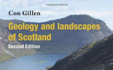 Book review: Geology and landscapes of Scotland (2nd ed), by Con Gillen