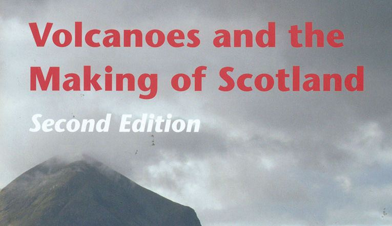 Book review: Volcanoes and the Making of Scotland, by Brian Upton