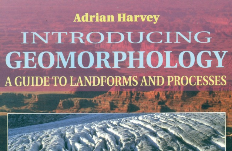 Book review: Introducing Geomorphology, by Adrian Harvey