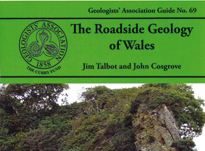Book review: The Roadside Geology of Wales: Geologists' Association Guide No. 69, by Jim Talbot and John Cosgrove