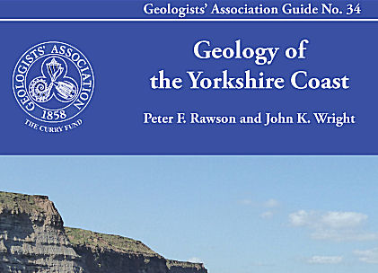 Geology of the Yorkshire Coast: Geologists' Association Guide No 34 (4th edition), by Peter F Rawson and John K Wright