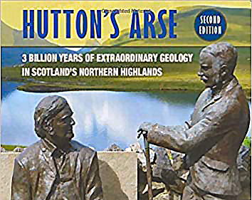 Book review: Hutton's Arse: 3 billion years of extraordinary geology in Scotland's Northern Highlands (2nd edition), by Malcolm Rider and Peter Harrison