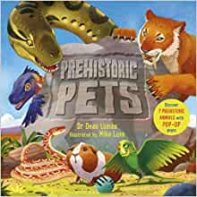 Prehistoric Pets, by Dr Dean Lomax and illustrated by Mike Love