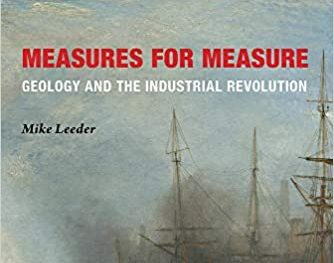 Book review: Measures for Measure: Geology and the Industrial Revolution, by Mike Leeder
