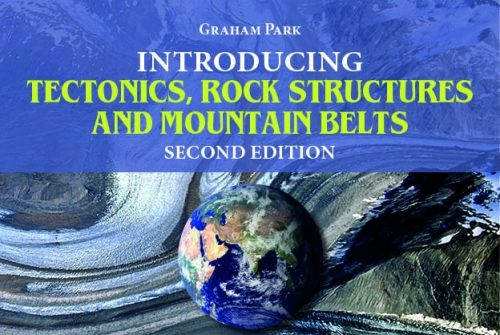 Book review: Introducing Tectonics, Rock – Structures and Mountain Belts (2nd edition), by Graham Park