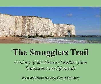 Book review: The Smugglers Trail – Geology of the Thanet Coastline from Broadstairs to Cliftonville, by Richard Hubbard and Geoff Downer