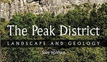 Book review: The Peak District: Landscape and Geology, by Tony Waltham
