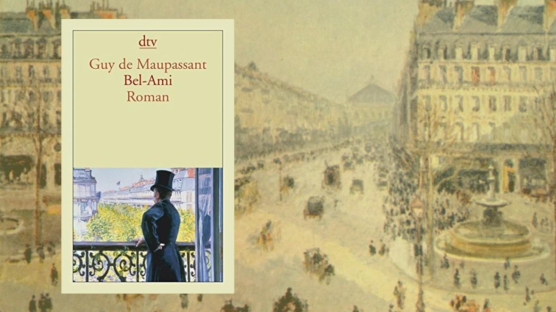 """""""Bel-Ami"""" – eine Liebeserklärung an Maupassants großen Roman (Gastbeitrag von Arne Ulbricht)"""