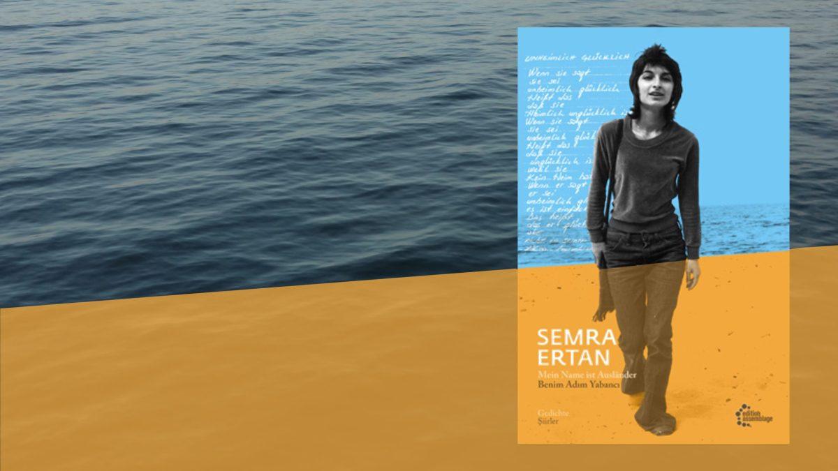 """Aus dem Lyrikkabinett: """"Mein Name ist Ausländer"""" von Semra Ertan"""
