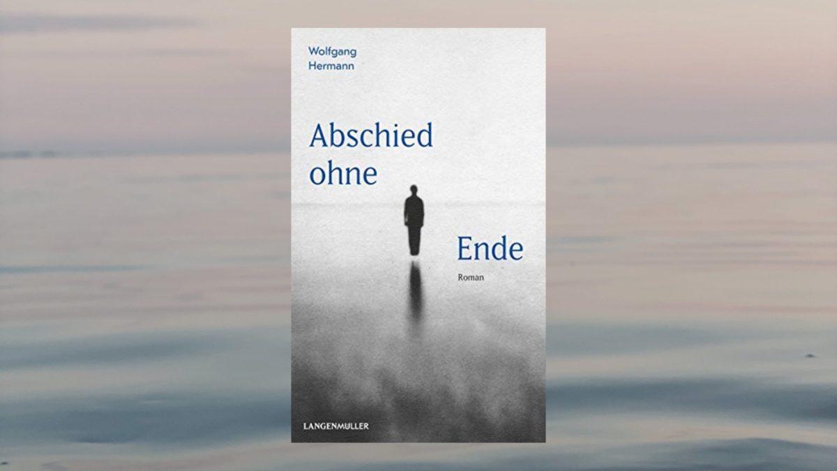 """""""Abschied ohne Ende"""" von Wolfgang Hermann"""