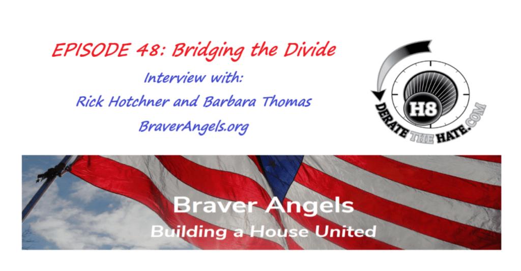Derate the Hate podcast: Wilk interviews Rick Hotchner and Barbara Thomas, Minnesota state ambassadors for BraverAngels.org