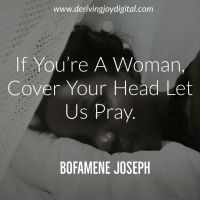 If You're A Woman, Cover Your Head Let Us Pray.