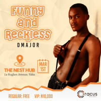 REGISTER TO ATTEND FUNNY AND RECKLESS With Comedian D Major For FREE