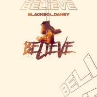 BLACK BOI DANEY - BELIEVE