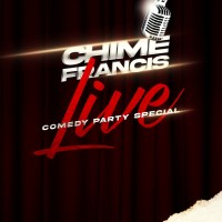 CHIMEFRANCIS LIVE 2021 | A COMEDY PARTY