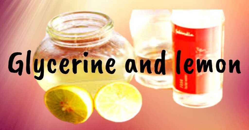 Glycerine and lemon juice tan removal face packs.