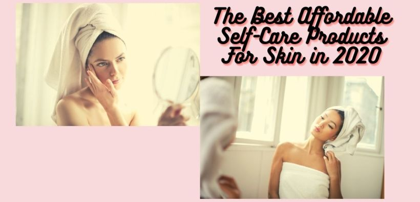 The best self-care products for skin in 2020_Derje