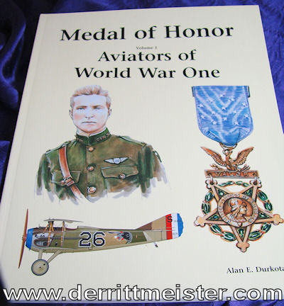 U.S. - BOOK - MEDAL OF HONOR AVIATORS OF WORLD WAR ONE VOLUME 1 by ALAN E. DURKOTA - Imperial German Military Antiques Sale