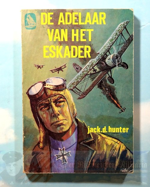 JACK D. HUNTER - BOOK - THE BLUE MAX (DE ADELAAR VAN HET ESKADER) - Imperial German Military Antiques Sale