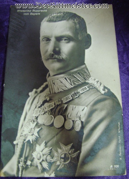 POSTCARD - BAVARIA'S KRONPRINZ RUPPRECHT - Imperial German Military Antiques Sale