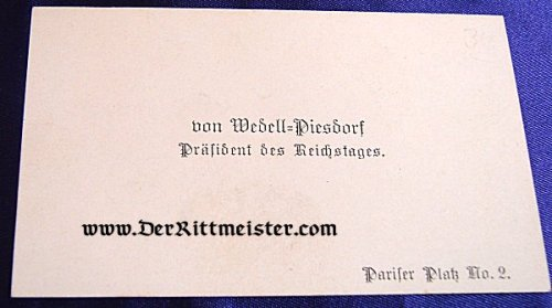 GERMANY - CALLING CARD - REICHSTAGS PRÄSIDENT - von WEDELL-PIESDORF - Imperial German Military Antiques Sale