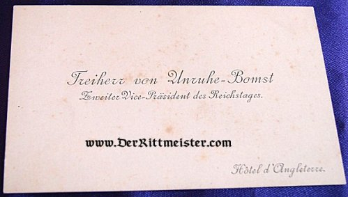 GERMANY - CALLING CARD - FREIHERR von UNRUHE-BOMST - ZWEITER VICE-PRÄSIDENT des REICHSTAGES - Imperial German Military Antiques Sale
