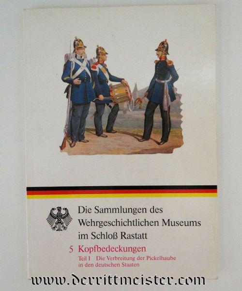 GERMANY - BOOK - DIE SAMMLUNGEN des WEHRGESCHICHTLICHEN MUSEUMS IM SCHLOß RASTATT - Imperial German Military Antiques Sale