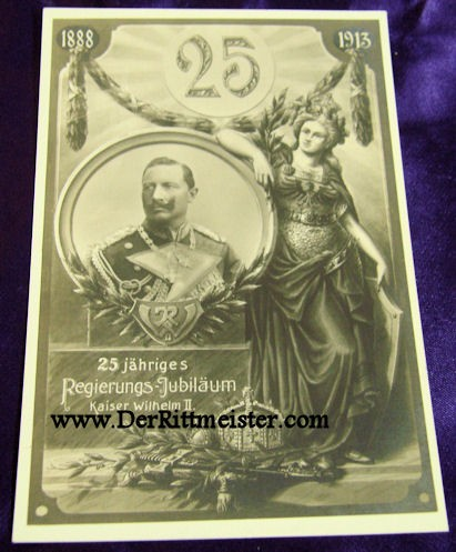 POSTCARD - 25th ANNIVERSARY - KAISER WILHELM II'S ASCENSION TO THE THRONE - Imperial German Military Antiques Sale
