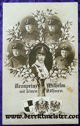 POSTCARD - KRONPRINZ WILHELM - FOUR SONS - Imperial German Military Antiques Sale