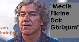 Meclis Fikrine Dair Görüşüm /Kazım Gündoğan