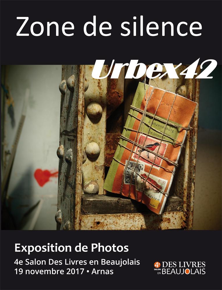 Exposition Zone De Silence Urbex 42 4e Salon Des Livres