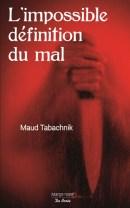 Maud Tabachnik L'impossible définition du mal, De Borée, 2017
