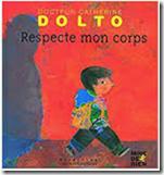 livres de la Doctoresse Catherine Dolto, collection Mine de rien -respecte-mon-corps