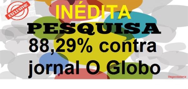 Quase 90 % das pessoas são contra o jornal O Globo