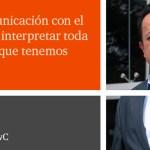 """""""Hablar de comunicación con el cliente implica interpretar toda la información que tenemos sobre ellos"""""""