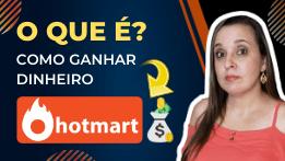 O que é HOTMART? Dá para Ganhar Dinheiro como INFOPRODUTOR?