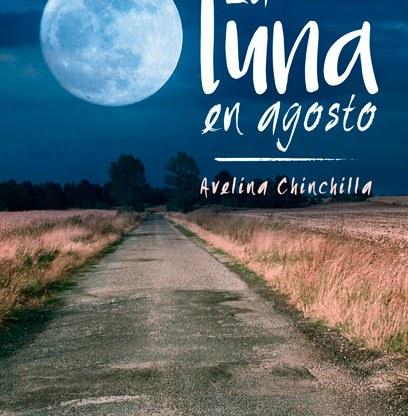La luna en Agosto Avelina Chinchilla