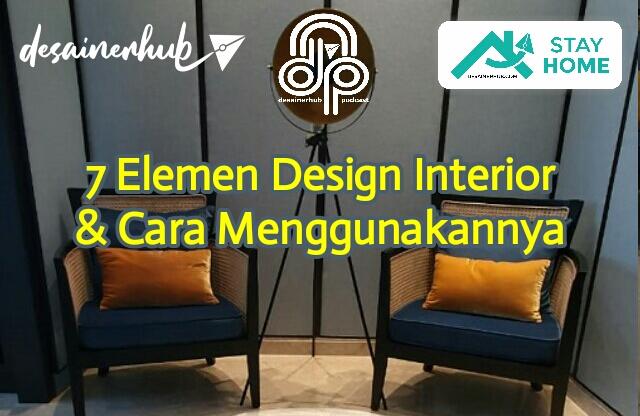 7 elemen desain interior dan cara menggunakannya