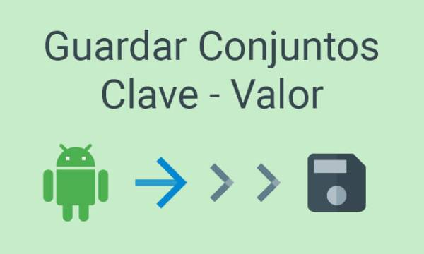 Guardar Conjuntos Clave-Valor sharedpreferences android