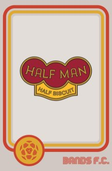 Bands FC - Half Man Half biscuit